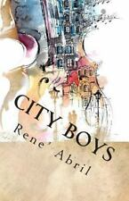 City Boys: City Boys : Part One by Rene' Abril (2014, Paperback)