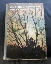 Our Environment & How We Use & Control It ~ Allyn & Bacon Year 9 of 12 ~ 1965