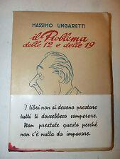 M. Ungaretti: Il Problema delle 12 e delle 19 Musa 1950 1^ ed. dedica autore