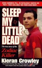 Sleep My Little Dead: The True Story of the Zodiac Killer (St. Martin's true cri