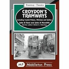 Croydon's Tramways: Including Crystal Palace, Mitcham and Sutton by John H. Mere