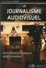 Le Journalisme Audiovisuel Techniques & pratique Rédactionnelles Paul S. Manier