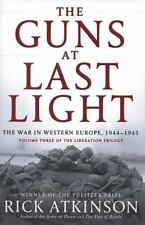 The Guns at Last Light: The War in Western Europe, 1944-1945 (The Liberation Tr