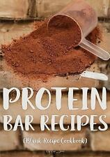 Protein Bar Recipes : Blank Recipe Cookbook, 7 X 10, 100 Blank Recipe Pages...