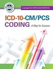 ICD-10-CM/PCS Coding-A Map for Success-Lorraine M. Papazian-Boyce-BRAND NEW BOOK