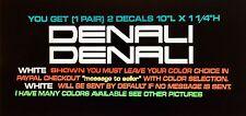 "DENALI  Window , Body, Vinyl Decal. 10"" X 1 1/4""."