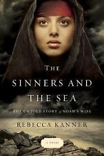 Sinners and the Sea: The Untold Story of Noah's Wife - New - Kanner, Rebecca - H