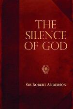 Silence of God, The (Sir Robert Anderson Library Series)