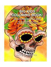 Big Kids Coloring Book: Dia de los Muertos: Sugar Skulls: 50+ I... Free Shipping