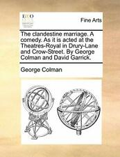 The clandestine marriage. A comedy. As it is ac, Colman, George PF,,