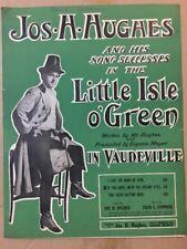 Vintage Sheet Music 1913 LITTLE ISLE O' GREEN, Jos H. Hughes, IN VAUDEVILLE-RARE
