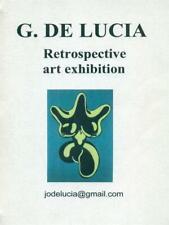 RETROSPECTIVE ART EXHIBITION  DE LUCIA GIUSEPPE JODELUCIA@GMAIL.COM 0000
