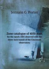 Zone catalogue of 4050 stars for the epoch 1885, Porter, G.,,