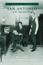 Voices of America: San Antonio in the 1920s And 1930s by Mary E. Livingston...