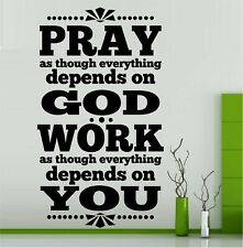 """Pray As Though Everything Depends. Vinyl Decal Home Décor 12"""" x 21"""""""