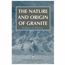 The Nature and Origin of Granite by W. S. Pitcher (2013, Paperback)