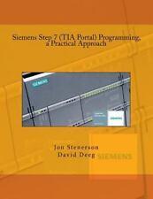 Siemens Step 7 Tia Portal Programming, a Practical Approach, Paperback by Ste...