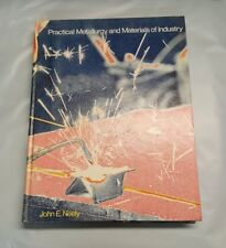 Practical Metallurgy and Materials of Industry by John E. Neely Hardcover