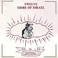 Mr Spaulding - Twelve Tribe Of Israel Anthology (NEW 2CD)