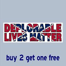 DEPLORABLE LIVES MATTER -Bumper Sticker Trump Hillary deplorables - GoGostickers