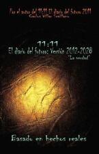 11 : 11 el Diario Del Futuro: Versi�N 2012-2028 by Carlos Villar Sevillano...