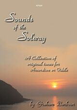 Sounds of the Solway: Collection of Original Tunes Accordion or Fiddle Barbour