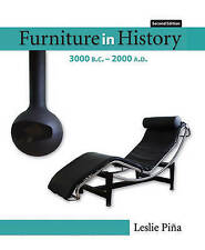 NEW Furniture in History: 3000 B.C. - 2000 A.D (2nd Edition) by Leslie Pina