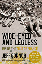 Connor, Jeff, Wide-Eyed and Legless: Inside the Tour de France, Very Good Book
