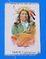 1910 TOKIO CIGARETTES ~ SPOTTED TAIL NATIVE AMERICAN / INDIAN SILK S67