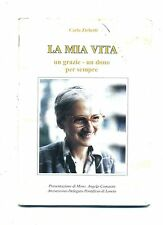 Carla Zichetti # LA MIA VITA # Sorriso Francescano 2003