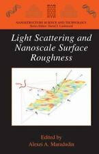 Light Scattering and Nanoscale Surface Roughness (2007, Hardcover)