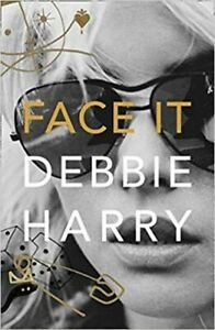 Face It by Debbie Harry (2019, Hardcover, English)