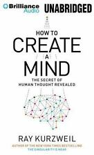 How to Create a Mind : The Secret of Human Thought Revealed by Ray Kurzweil...
