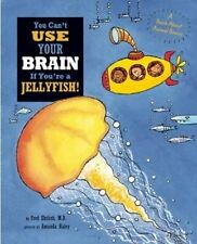 You Can't Use Your Brain If You're a Jellyfish!,Dr Fred Ehrlich, Harriet Ziefert