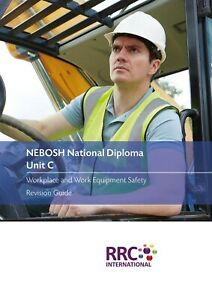 RRC Revision Guide: NEBOSH National Diploma: Unit C Workplace/Equipment Safety