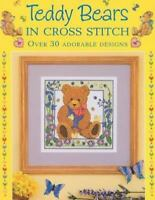 Teddy Bears in Cross Stitch : Over 30 Adorable Designs Paperback Sue Cook