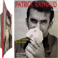 Patrick Raynaud 1988 la sculpture en transit catalogue Montbeliard Carcassonne
