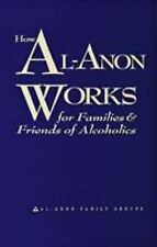 How Al-Anon Works for Families & Friends of Alcoholics by Al-Anon Family...