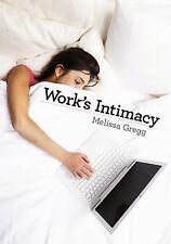 Work's Intimacy by Melissa Gregg (2011, Paperback)