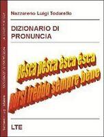 Dizionario di pronuncia  - di Nazzareno Luigi Todarello,  2009,  Latorre