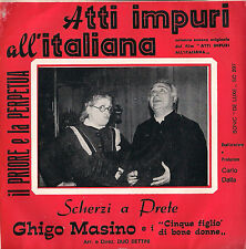 DISCO 45 Giri  GHIGO MASINO - ATTI IMPURI ALL'ITALIANA / SCHERZI A PRETE
