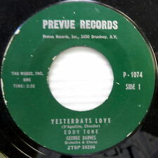 EDDY TONE Yesterday's Love / Cool Rain 45 Pop PREVUE RECORDS  #520