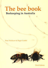 The Bee Book Beekeeping in Australia 3rd Ed 2013 Peter WARHURST Roger Goebel