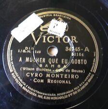 VICTOR 34745 78rpm SAMBA A Mulher Que Eu Gosto CYRO MONTEIRO Brasil Com Regional