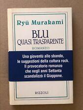 Ryu Murakami - BLU QUASI TRASPARENTE - Rizzoli 1993 1a edizione