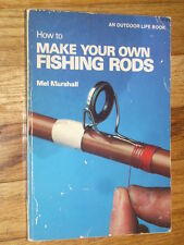 HOW TO MAKE YOUR OWN FISHING RODS