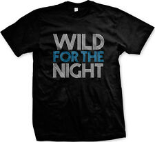 Wild For The Night Lyrics Music Party Rave Rage Swag Turnt Up Mens T-shirt