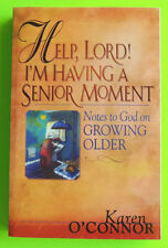 Help, Lord! I'm Having A Senior Moment Notes to God...Karen O'Connor 2003 PB New
