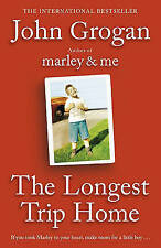 New, The Longest Trip Home: A Memoir, John Grogan, Book