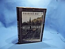 Bella Tuscany The Sweet Life in Italy by Frances Mayes 1999 HC First Edition